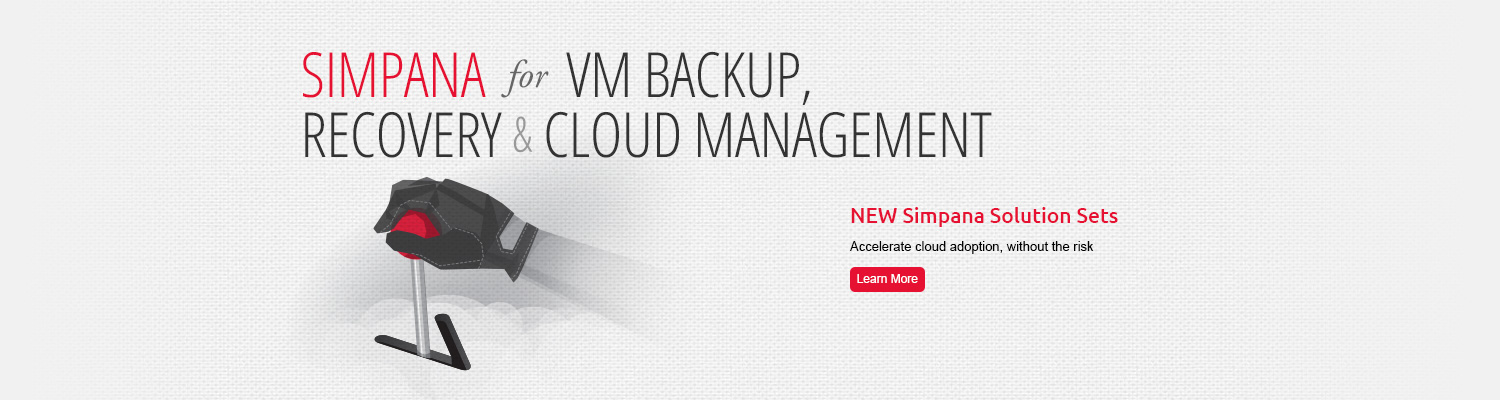 Simpana for VM Backup, Recovery and Cloud Management