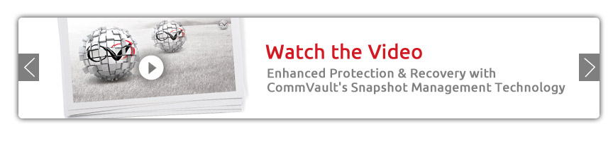 Enhanced Protection & Recovery with CommVault's Snapshot Management Technology